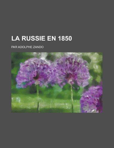 La Russie En 1850; Par Adolphe Zando
