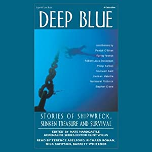Deep Blue: Stories of Shipwreck, Sunken Treasure and Survival (Unabridged Selections) | [Patrick O'Brian, Farley Mowat, more]