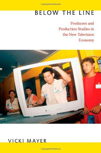 Below the Line: Producers and Production Studies in the...
