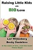 Raising Little Kids With Big Love (The 1st Corinthians Parent)