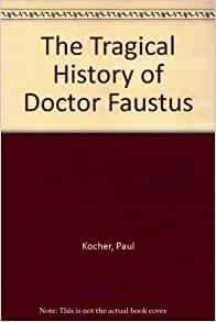 reviewing the tragical history of doctor faustus english literature essay The tragical history of doctor faustus in the complete plays new york: penguin, 1969 steane, jb, edited with an introduction by jb steane  essays for doctor faustus (marlowe) dr faustus literature essays are academic essays for citation these papers were written primarily by students and provide critical analysis of dr faustus.