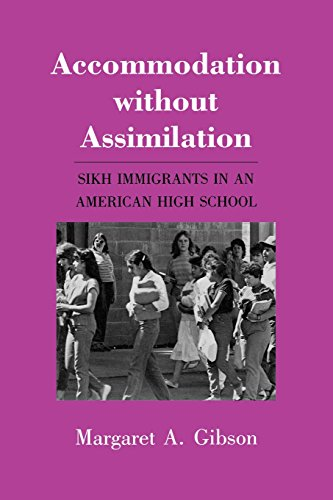 Accommodation without Assimilation: Sikh Immigrants in an American High School (Anthropology of Contemporary Issues)
