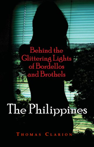 Bordellos and Brothels: The Philippines (Behind the Glittering Lights of Bordellos and Brothels Book 1) PDF