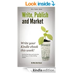 Write, Publish and Market your Kindle ebook in a week! (Kindle Publishing 1)