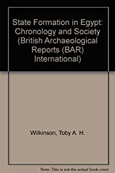 State Formation in Egypt: Chronology and Society (British Archaeological Reports (BAR) International)