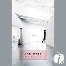 The Unit Audiobook by Ninni Holmqvist Narrated by Suzanne Toren