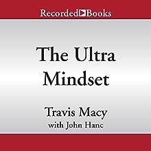 The Ultra Mindset (       UNABRIDGED) by Travis Macy, John Hanc Narrated by Brian Hutchinson