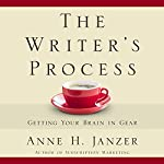 The Writer's Process: Getting Your Brain in Gear   Anne Janzer