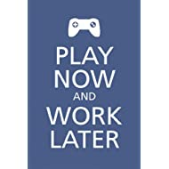 Seven Rays 'Play Now And Work Later' Poster (12'X18')