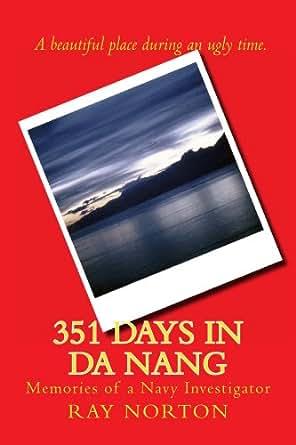 Amazon.com: 351 Days In Da Nang eBook: Ray Norton: Kindle Store