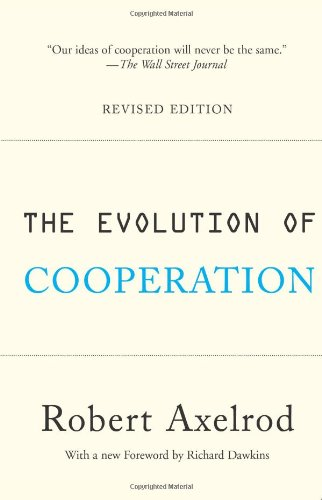 The Evolution of Cooperation: Revised Edition Robert Axelrod Basic Books