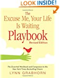 Excuse Me, Your Life Is Waiting Playbook, The: Revised Edition