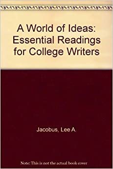 a world of ideas Get this from a library a world of ideas : essential readings for college writers [lee a jacobus].