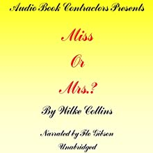 Miss or Mrs.? Audiobook by Wilkie Collins Narrated by Flo Gibson