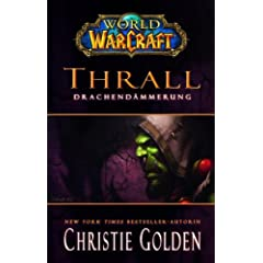 World of Warcraft. Thrall - Drachendämmerung
