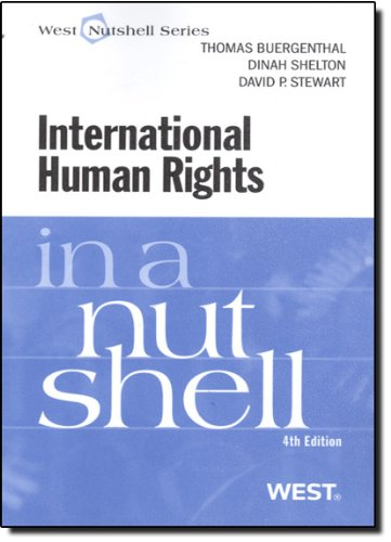 Buergenthal, Shelton, And Stewart'S International Human Rights In A Nutshell, 4Th