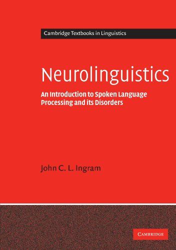 Neurolinguistics: An Introduction to Spoken Language Processing and its Disorders
