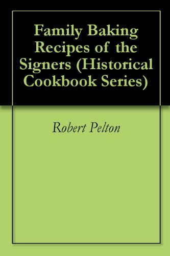 Family Baking Recipes of the Signers (Historical Cookbook Series)