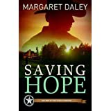 Saving Hope: Men of the Texas Rangers Book 1 ~ Margaret Daley
