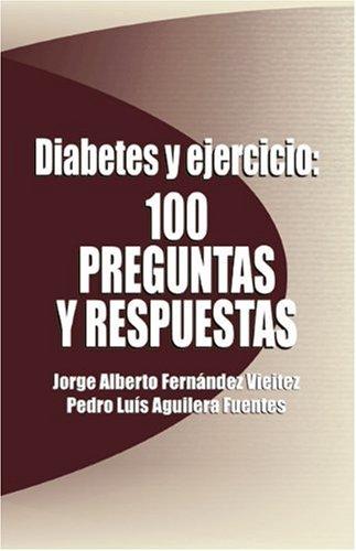 Diabetes y Ejercicio: 100 Preguntas y Respuestas