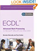 ECDL Advanced Word Processing for Microsoft Office XP and Office 2003
