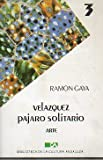 img - for Vel zquez P jaro Solitario (1945-1984) book / textbook / text book