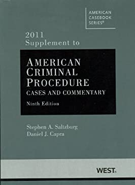 American Criminal Procedure, Cases and Commentary, 9th, 2011 Supplement