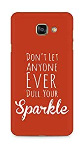AMEZ dont let anyone dull your sparkle Back Cover For Samsung Galaxy A7 (2016 EDITION)