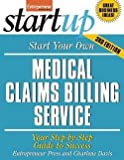 img - for Start Your Own Medical Claims Billing Service : Your Step-By-Step Guide to Success (Paperback)--by Entrepreneur Press [2012 Edition] book / textbook / text book