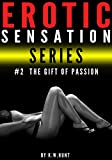 Erotic Sensation Series – #2: The Gift of Passion – (Threesome, MFF, Surprise, Best Friend, Erotic MFF, Bi Couples, MMF 3some)