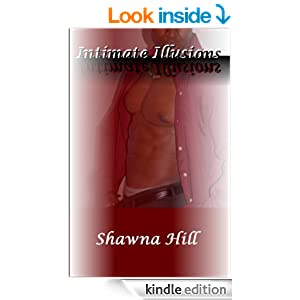 Amazon.com: Intimate Illusions eBook: Shawna Hill: Kindle Store