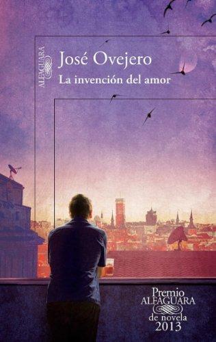 La invenci oacute n del amor Spanish Edition  Premio Alfaguara088280152X : image