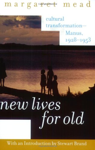 New Lives for Old: Cultural Transformation-Manus, 1928-53