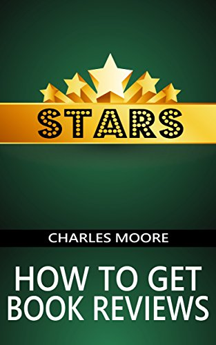 Charles Moore - Stars: How to Get Book Reviews