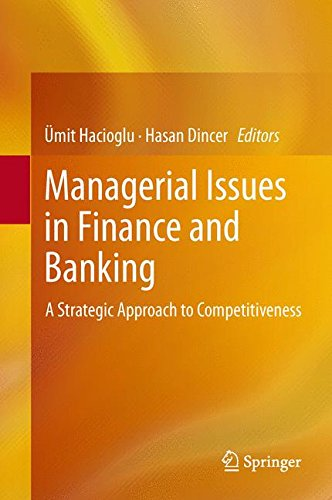 Managerial Issues in Finance and Banking: A Strategic Approach to Competitiveness