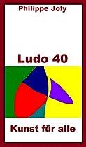 LUDO 40: KUNST FÜR ALLE (GERMAN EDITION)