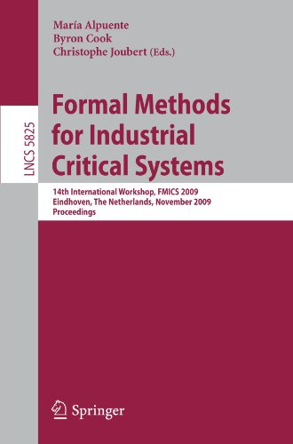 Formal Methods for Industrial Critical Systems: 14th International Workshop, FMICS 2009, Eindhoven, The Netherlands, November 2-3, 2009, Proceedings ... / Programming and Software Engineering)