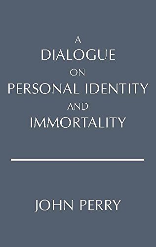 A Dialogue on Personal Identity and Immortality (Hackett...
