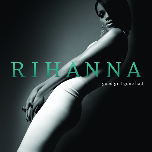 Rihanna - Good Girl Gone Bad (Ltd. Deluxe Edt.) - Zortam Music