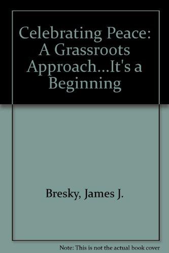 Celebrating Peace: A Grassroots Approach...It's a Beginning