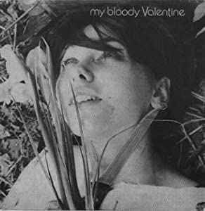 You Made Me Realise My Bloody Valentine