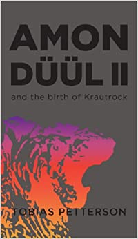Amon DГјГјl 2 and the Birth of Krautrock
