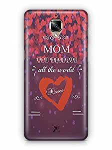 YuBingo Mom, You Deserve all the World….. Designer Mobile Case Back Cover for OnePlus 3