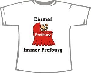 Einmal FREIBURG - immer FREIBURG; T-Shirt weiß