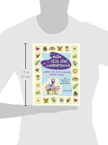 Cada Dia de Cuaresma: Libro de Actividades Para Ninos--Una Publicacion Pastoral Redentorista