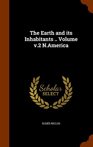 The Earth and its Inhabitants .. Volume v.2 N.America