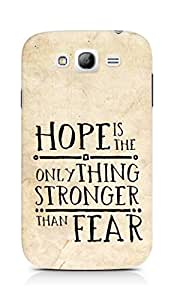 AMEZ hope is the only thing stronger than fear Back Cover For Samsung Grand Neo Plus