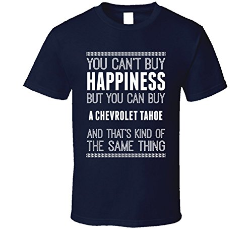 buy-a-chevrolet-tahoe-happiness-car-lover-t-shirt-xlarge