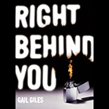 Right Behind You (       UNABRIDGED) by Gail Giles Narrated by Joshua Swanson