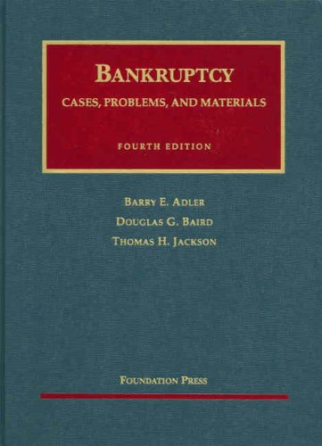 Bankruptcy, Cases, Problems and Materials (University...
